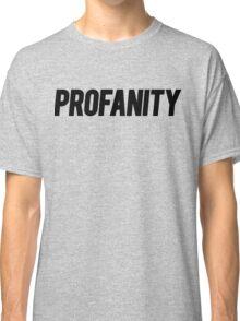Profanity Shirt | Black Ink Classic T-Shirt