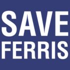 Save Ferris by designgroupies