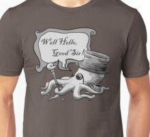 Well Hello, Good Sir! Unisex T-Shirt