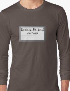 Erotic Friend Fiction Long Sleeve T-Shirt