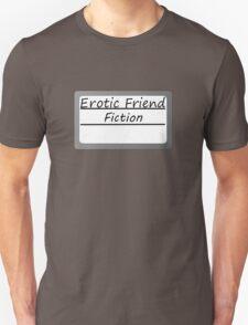 Erotic Friend Fiction Unisex T-Shirt