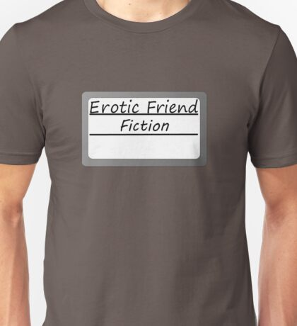 Erotic Friend Fiction Unisex T-Shirt