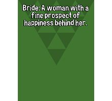 Bride: A woman with a fine prospect of happiness behind her. Photographic Print