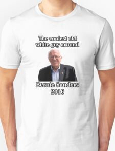 Bernie Sanders The Coolest Old White Guy Around T-Shirt