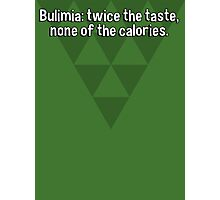 Bulimia: twice the taste' none of the calories.  Photographic Print
