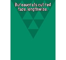 Bureaucrats cut red tape' lengthwise. Photographic Print