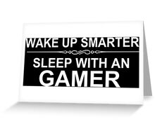 Wake Up Smarter Sleep With An Gamer - Tshirts & Accessories Greeting Card