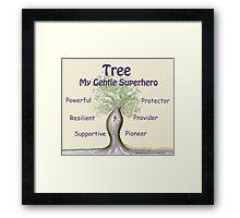 Tree - My Gentle Superhero Framed Print
