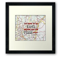 You Have to Get Lost Framed Print