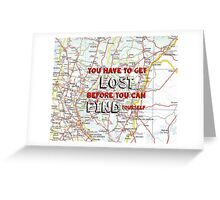 You Have to Get Lost Greeting Card