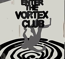 Enter the Vortex Club by scolecite