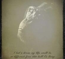 I Dreamed A Dream by artisandelimage