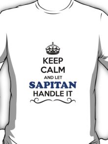 Keep Calm and Let SAPITAN Handle it T-Shirt