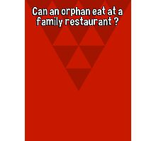 Can an orphan eat at a family restaurant ? Photographic Print