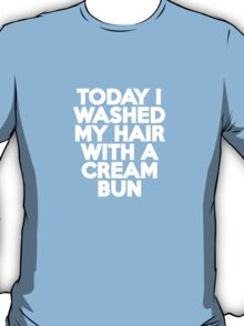 Today I washed my hair with a cream bun T-Shirt