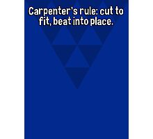 Carpenter's rule: cut to fit' beat into place. Photographic Print
