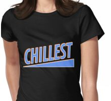Chillest Womens Fitted T-Shirt