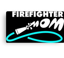 firefighter mom Canvas Print