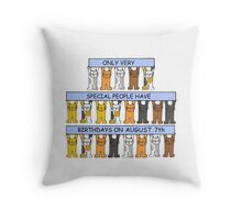 Cats celebrating August 7th Birthday Throw Pillow