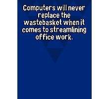 Computers will never replace the wastebasket when it comes to streamlining office work.  Photographic Print
