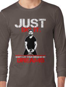 Shia Labeouf Dreams (Black Version) Long Sleeve T-Shirt