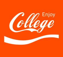 Enjoy College Life Funny LOL Design by scottorz