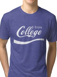 Enjoy College Life Funny LOL Design Tri-blend T-Shirt