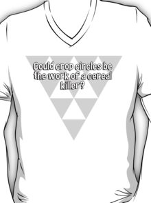 Could crop circles be the work of a cereal killer? T-Shirt