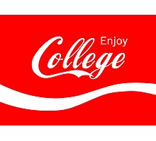 Enjoy College Life Funny LOL Design Photographic Print