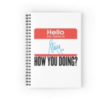 How You Doing? Spiral Notebook