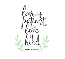 Love Is Patient, Love Is Kind Photographic Print
