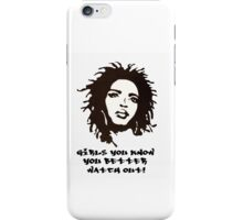 Lauryn Hill Doo Wop That Thang (Girls You Better WATCH OUT!) iPhone Case/Skin