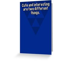 Cute and interesting are two different things. Greeting Card