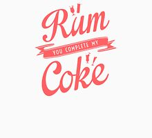 Rum You Complete My Coke Unisex T-Shirt