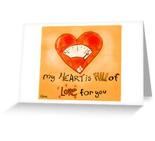 My Heart is Full of Love  Greeting Card
