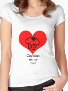 Cupcakes are my life! Women's Fitted Scoop T-Shirt