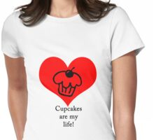 Cupcakes are my life! Womens Fitted T-Shirt