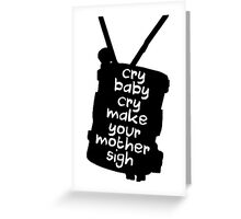 Engaging The Cry Baby Greeting Card