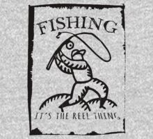 Fishing, It's The Reel Thing. Kids Clothes