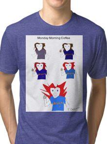 Monday Morning Coffee Tri-blend T-Shirt