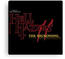 Hell Hazers Canvas Print