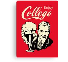 Retro Humor - Enjoy Your College Life Canvas Print