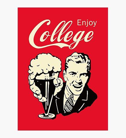 Retro Humor - Enjoy Your College Life Photographic Print
