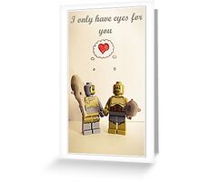 I only have eyes for you Greeting Card