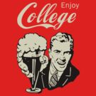 Retro Humor - Enjoy Your College Life by scottorz