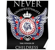 Never Underestimate The Power Of Childress - Tshirts & Accessories Poster