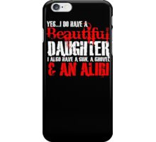 I have a Gun, Don't Touch my Daughter Funny T-Shirt & Hoodies iPhone Case/Skin
