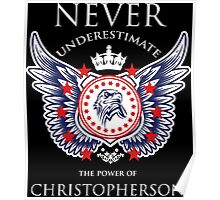 Never Underestimate The Power Of Christopherson - Tshirts & Accessories Poster