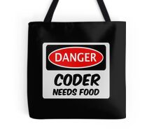 CODER NEEDS FOOD, FUNNY FAKE SAFETY SIGN SIGNAGE Tote Bag