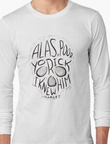 Alas, Poor Yorick Long Sleeve T-Shirt